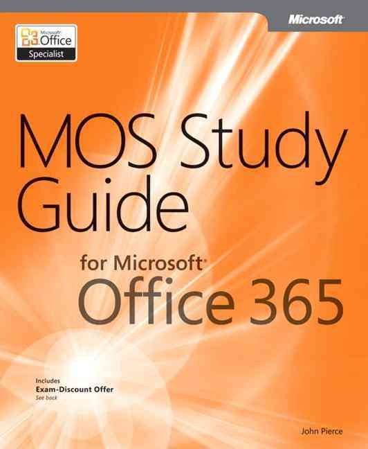 Mos Study Guide for Microsoft Office 365 By Pierce, John