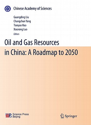 Oil and Gas Resources in China By Liu, G. (EDT)/ Yang, C. (EDT)/ Hao, T. (EDT)/ Luo, X. (EDT)